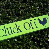 Cluck Off Sign - Reclaimed Wood