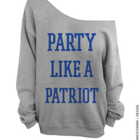 Party Like A Patriot – Slouchy Oversized Sweatshirt