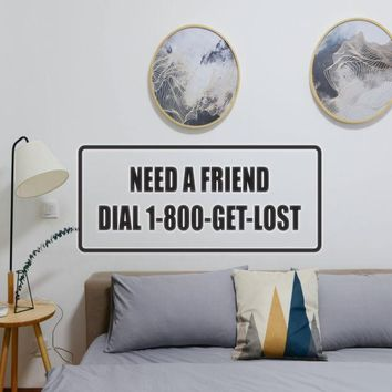 need a friend dial 1-900-GET-LOST Vinyl Wall Decal - Removable