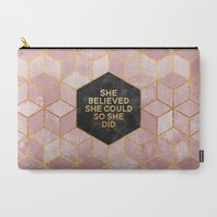 She believed she could so she did Carry-All Pouch by Elisabeth Fredriksson | Society6