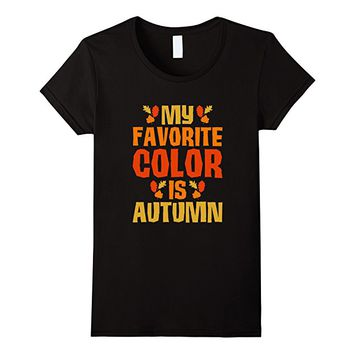 My Favorite Color is Autumn T Shirts for the Fall