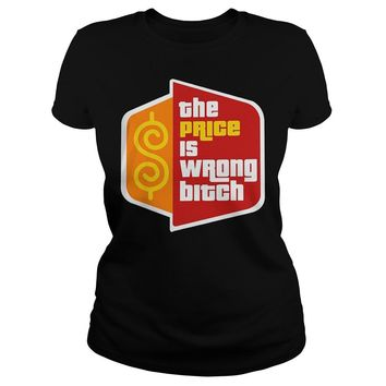 Happy Gilmore The Price Is Wrong Bitch T-Shirt Ladies Tee