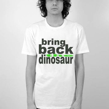 BRING BACK THE DINOSAUR By TrulySanctuary Men's by trulysanctuary