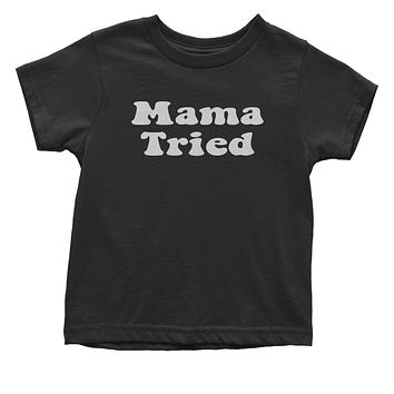 Mama Tried Country Music Toddler T-Shirt