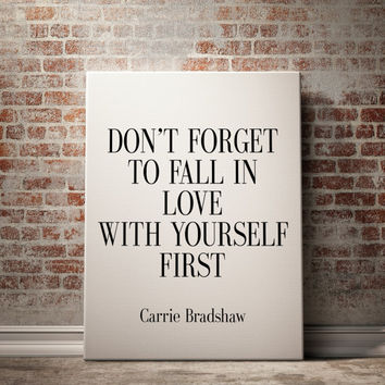 Don't forget to Fall in Love with Yourself First, Love Quotes Wall Art, Black and White Prints Carrie Bradshaw Home Decor Wall Art POSTER