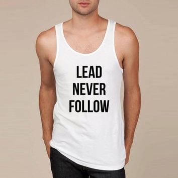 lead never follow Tank Top