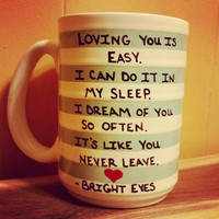 Mug/Cup/Loving you is easy/Quote mug/Valentine's Day gift/Free US shipping/Large mug/Hand painted/Gift/Present/One of a kind/Birthday gift