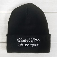 What A Time To Be Alive Beanie