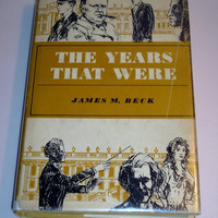 1965 The Years That Were by James M. Beck - Signed by Author - autobiography