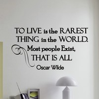 Wall Decal Vinyl Sticker Oscar Wild Quote to Live Is Rarest Thing in the World Most People Exist That Is All Bedroom Decor Sb11