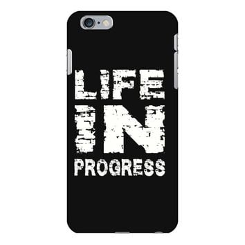 LIFE IN PROGRESS iPhone 6/6s Plus Case