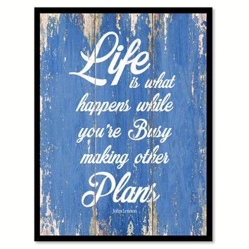 Life Is What Happens John Lennon Inspirational Quote Saying Gift Ideas Home Decor Wall Art