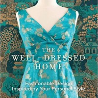 The Well-Dressed Home: Fashionable Design Inspired by Your Personal Style Hardcover – September 29, 2009
