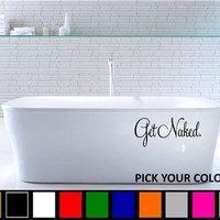 Get Naked Bathtub or Bathroom Vinyl Decal