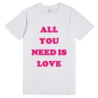 All You Need is Love T-Shirt-Unisex White T-Shirt