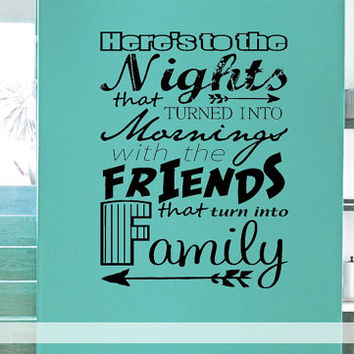 Here's To The Nights - Wall art Vinyl wall Decal sticker home decor kitchen livingroom lettering typography Family Friends Party gift idea
