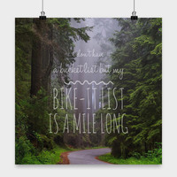 Bicycle Art   I Don't Have A Bucket List But My Bike-It List Is A Mile   Motivational Poster   Cycling Gifts
