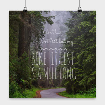 Bicycle Art | I Don't Have A Bucket List But My Bike-It List Is A Mile | Motivational Poster | Cycling Gifts