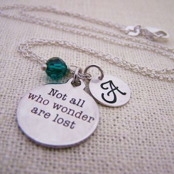 Not All Who Wander Are Lost Necklace -  Swarovski Birthstone Initial Personalized Sterling Silver Necklace / Gift for Her