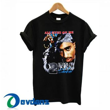 Tupac All Eyez On Me T Shirt Women And Men Size S To 3XL
