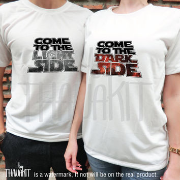 Come to the Lightside and Darkside couple TShirt Set - Star Wars Tee Shirt Tee Shirts Size - S M L XL 2XL