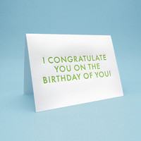 Funny Birthday Card w/ Envelope. 5x7 letterpress style. The birthday of you