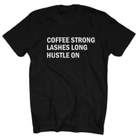 coffe strong lashes long t shirt