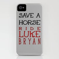Save a Horse, Ride Luke Bryan. (free shipping until 1.27.13) iPhone Case by Ian Layne | Society6