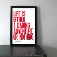 Life is a Daring Adventure Letterpress Print by happydeliveries