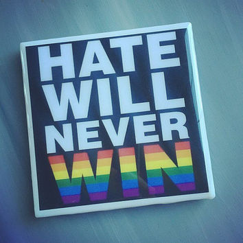 Hate Will Never Win Gay Pride Rainbow Flag Ceramic Tile Drink Coaster; Home Decor; Pride; LGBT; Love Wins; Marriage Equality; Gay Wedding