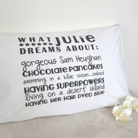 'Dreaming About' Pillowcase