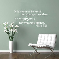 It is better to be hated for... - Wall Decals Quotes - Wall Vinyl Decal Love - Wall Home Decor Bedroom Family Decal - Wall Quote Decal V1014