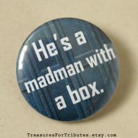 He's a madman with a box Pinback Button, Tardis Pinback Button, Blue Police Box Pin, Tardis Pinback Button, Tardis Badge, Matt Smith