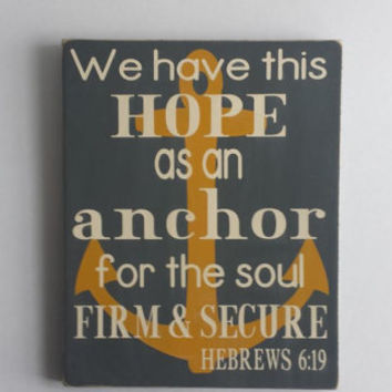 We Have This Hope - Bible Verse Hebrews 6:19 - Wood Sign 8 x 10 No Vinyl