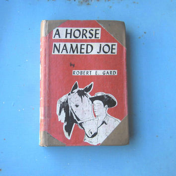 Vintage 1950s Horse Story Book; A Horse Named Joe by Robert E. Gard - Collectible Retro Horse/Cowboy Book - Western Illustrations