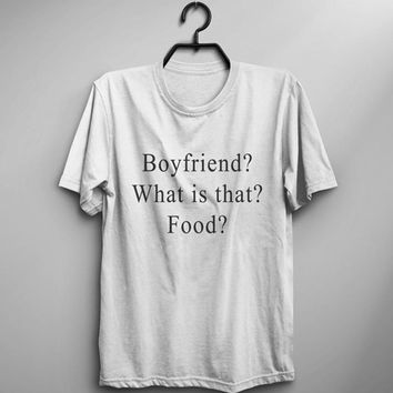 EnjoytheSpirit Funny Tshirt Foodie Gift Tumblr Shirt with Sayings Hipster Boyfriend? What Is That? Food? Womens Lose Fit Tee