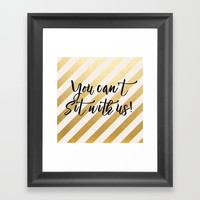 You Can't Sit With Us! Framed Art Print by AllieR