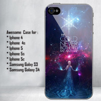 Elsa Frozen Quotes The Cold Never Bothered Me Anyway Galaxy Nebula for iPhone 4/4S/5/5S/5C and Samsung Galaxy S3/S4