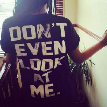 fashion print letter don't even look at me short t shirt