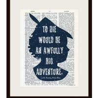 Peter Pan to die would be quote dictionary print - Barrie quote print - on Upcycled Vintage Dictionary page - by NATURA PICTA