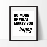 Do More of What Makes You Happy Art Print - Inspirational Wall Art - Motivational Art  - Typography - Wall Art - Office Decor