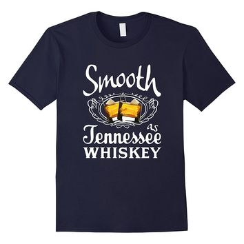 Smooth As Tennessee Whiskey T Shirt Vintage Inspired Drink