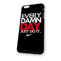 Black EVERY DAMN DAY Just Do It Nike M Revisi iPhone 6 Plus case