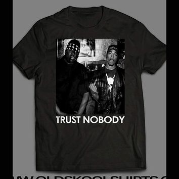 TRUST NOBODY WEST COAST RAPPER TUPAC AND EAST COAST RAPPER BIGGIE SMALLS T-SHIRT