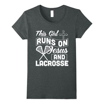 This Girl Runs On Jesus And Lacrosse T-Shirt