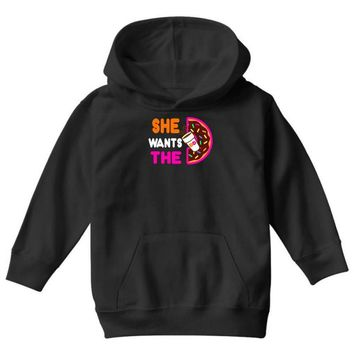 She Wants The D - Dunkin Donuts Youth Hoodie
