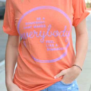 Be Somebody Tee - Orange