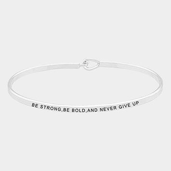 Be Strong, Be Bold and Never Give Up Simple Message Being Bangle