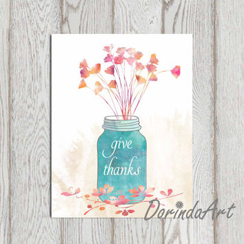 Give thanks print Teal Mason jar Thanksgiving decor Printable Kitchen decor Watercolor flowers Floral wall art Kitchen gift INSTANT DOWNLOAD