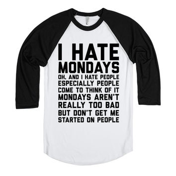 I Hate Mondays and People